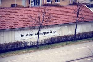 Voici le secret du bonheur...