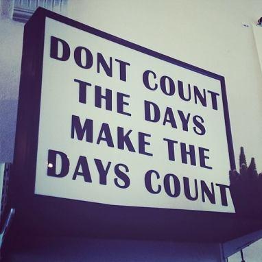 Ne comptez pas les jours, faites que chaque jour compte